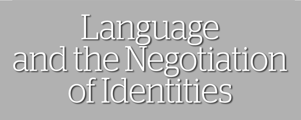 Language and the Negotiation of Identities