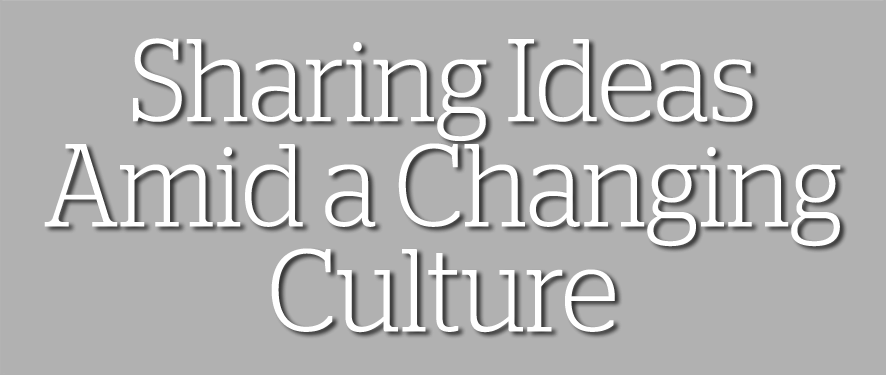Sharing Ideas Amid a Changing Culture