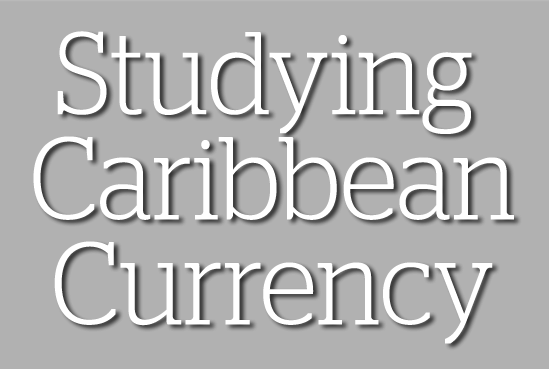 Studying Caribbean Currency